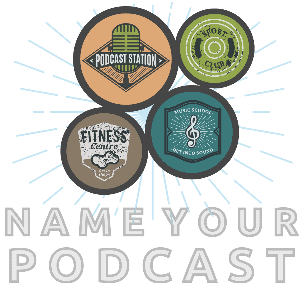 Choose a name for your podcast