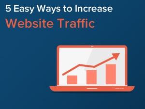 5 Easy Ways to Increase Website Traffic