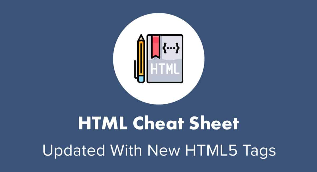 HTML Cheat Sheet (Updated With New HTML5 Tags) - WebsiteSetup