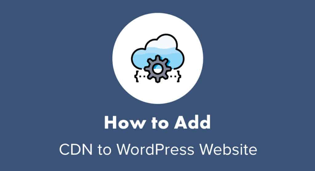 How-to-Add-CDN-to-WordPress-Website-Guide