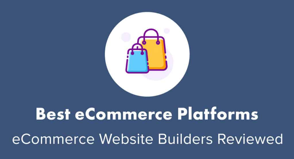 Best eCommerce platforms reviewed