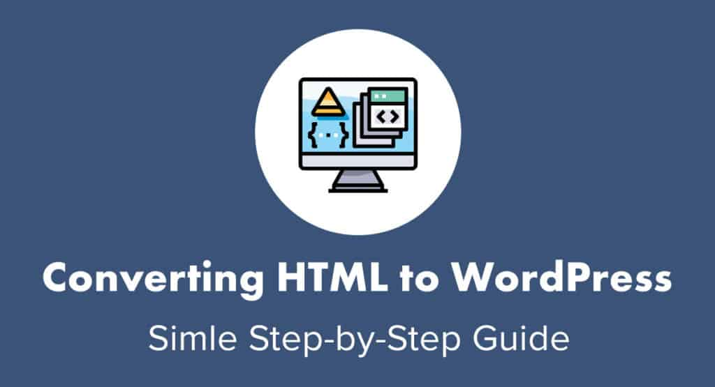Converting Html To Wordpress Simple Guide For 2019