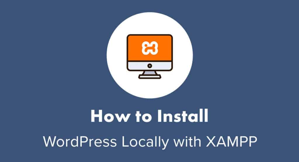 How to Install WordPress Locally with XAMPP