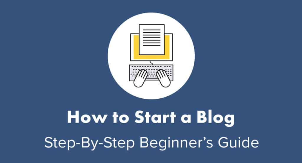 How to Start a Blog (2020) - Easy Guide to Creating Your Own Blog