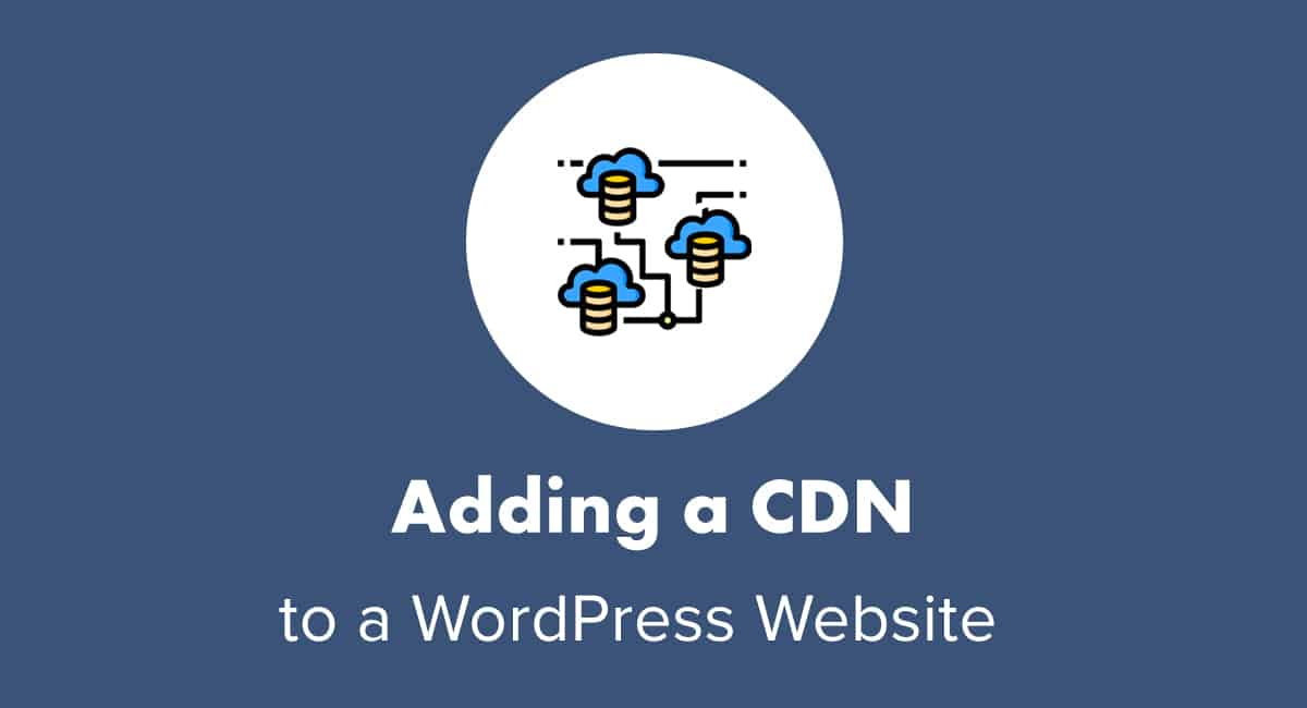 Adding a CDN to a WordPress Website