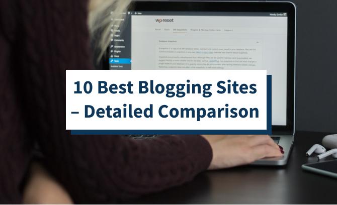 10 Best Blogging Sites – Detailed Comparison