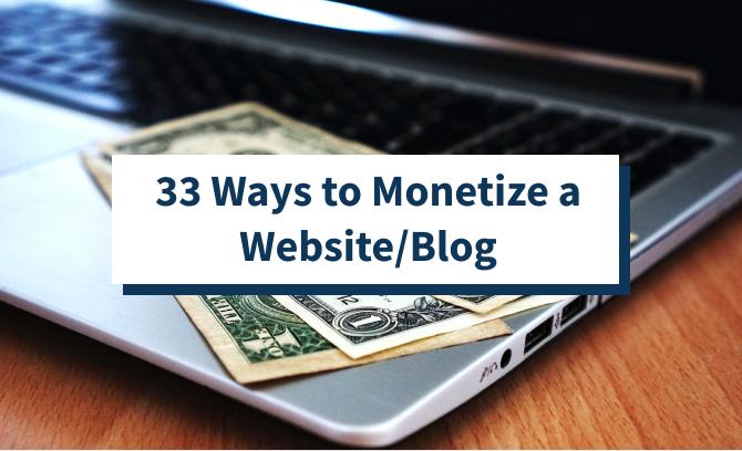 33 Ways to Monetize a Website Blog