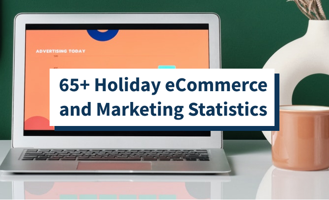 65+ Holiday eCommerce and Marketing Statistics