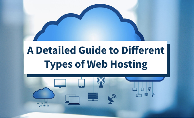 A Detailed Guide to Different Types of Web Hosting