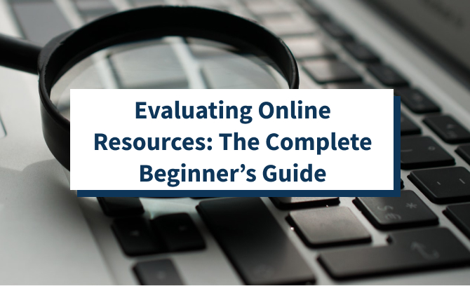 Evaluating Online Resources: The Complete Beginner's Guide
