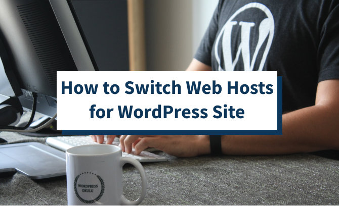 How to Switch Web Hosts for WordPress Site