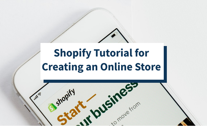 Shopify Tutorial for Creating an Online Store