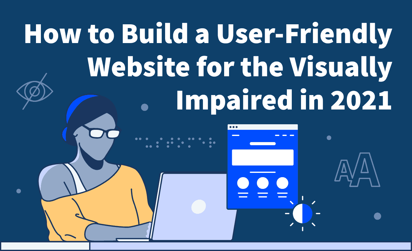 How to build a user friendly website for the visually impaired